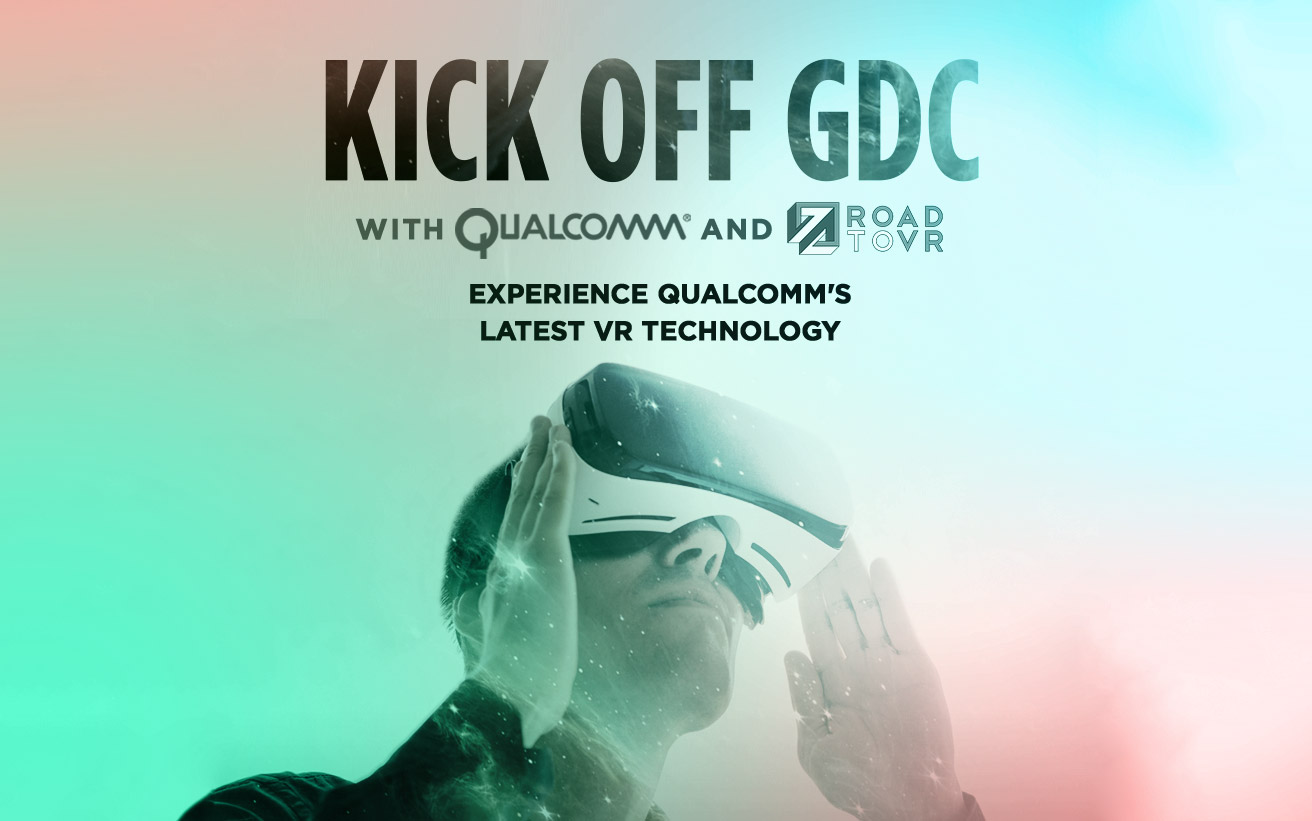 Qualcomm & Road to VR Industry Mixer Kicks Off GDC 2017 Next Week – Road to VR